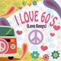 Compilation I love 60's (love songs) avec Tony Bennett / The Lovi'N Spoonful / Fleetwood Mac / José Feliciano / Merrilee Rush & the Turnabouts...