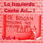 Compilation La izquierda canta así (vol. 4) avec Angel Parra / Gabino Palomares / Soledad Bravo / Isabel Parra / Cesar Issela...