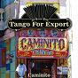 Compilation Tangos for export / caminito avec Francisco Canaro & Roberto Maida / Carlos Gardel / Francisco Amor & Orquesta Francisco Canaro / Alberto Podestá / Julio Sosa...