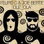 Album Ole' ola' de Felipe C, Joe Berte