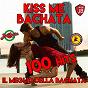 Album Kiss me bachata 100 hits (il meglio della bachata) de Bachateros Domenicanos