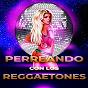 Compilation Perreando con los reggaetones avec Reggaetones / Troup Band / Xenxos Group / Chacka / M.A.F.U. Crew...