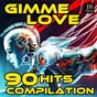Album Gimme Love (90 Hits Compilation Il Meglio Degli Anni 90 Dance) de Disco Fever