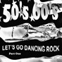 Compilation Let's go dancing rock part one (50's 60's) avec Curley Coldiron / Joe Maxon / Rex Allen / Richard Berry & the Pharaons / Rod Bernard...