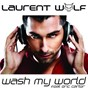 Album Wash my world (feat. eric carter) de Laurent Wolf