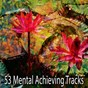 Album 53 mental achieving tracks de Zen Meditate