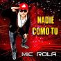 Album Nadie como tu de Mic Rola
