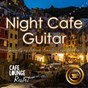 Album Night Cafe Guitar~specialty of Natural Acoustic Cafe Moods~luxury Acoustic Guitar at the Lounge de Cafe Lounge Resort