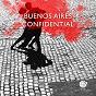 Compilation Buenos aires confidential avec Selma Mutal / Daniel Diaz / Marc Olivier Dupin / Norbert Galouo, Michael Garçia, Mansana, Jose Miquel / Kévin Seddiki...