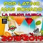 Compilation Pop Latino Mas Sonado La Mejor Musica 2018-2019 avec Extra Latino / Alejandra Roggero / Alegrìa Amaya / Kristina Korvin / Carlos Nuño...