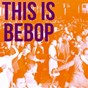 Compilation This Is Bebop avec Clifford Brown / Bill Perkins, Bud Shank / Jimmy Raney / Miles Davis / Max Roach...