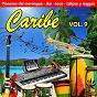 Compilation Caribe (vol. 9) avec Alberto Beltran / Byron Lee & the Dragonaries / Trío Matamoros / Celia Cruz Con la Sonora Caracas / Bobby Capó...