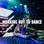 Album Working out to dance de Running Music Workout