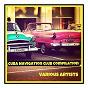 Compilation Cuba navigation club compilation avec Conjunto Roberto Faz Y Ovidio Guerra / Cal Tjader / Omara Portuondo / Abelardo Barroso / Celia Cruz Con la Sonora Matancera...