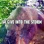 Album 34 give into the storm de Rain Sounds Nature Collection