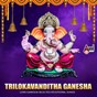 Compilation Trilokavanditha ganesha (lord ganesha selected devotional songs) avec S P Balasubrahmanyam / Manù / B. K. Sumithra / Rajesh Krishnan / Rathnamala Prakash...