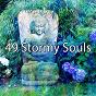 Compilation 49 stormy souls avec White Noise Meditation
