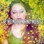 Compilation 22 monsoon and music avec Thunderstorm