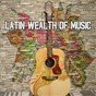 Compilation Latin wealth of music avec Instrumental
