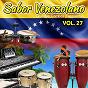 Compilation Sabor venezolano (vol. 27) avec Los Blanco / Super Combo Los Tropicales / Alci Sánchez Con la Orquesta Sans Souci / Sonora Matancera Con Carlos Argentino / Oswaldo Morales...