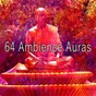 Album 64 ambience auras de Asian Zen Spa Music Meditation