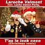 Album T'as le look coco (feat. Lucky Dance Party) (Christmas Remix) de Laroche-Valmont