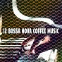 Album 12 Bossa Nova Coffee Music de Bar Lounge