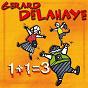 Album Un plus un egale trois de Gérard Delahaye