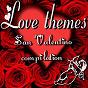 Compilation Love themes, san valentino compilation avec Piero Bussi / Luca Brunetti / Enrico Tomat / Luigi Pulcini / Claudio Tuma...
