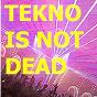 Compilation Tekno is not dead avec Frogman / DJ Kraft / Massimo Rizzi / U3505 / John Unger...
