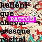 Album Hellénique chevaleresque récital de Patton