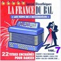 Compilation La france du bal, vol. 7 : les tops de l'accordéon avec David Corry / Jérôme Robert / Delphine Lemoine / Gwenola Maheux / Jean-Marc Torchy...