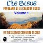 Compilation L'île bleue volume 1 (panorama de la chanson corse) avec José Baldrichi / Tony Toga / Régina & Bruno / Lucien Bocognano / Pascal & Dominique...