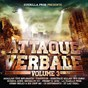 Compilation Attaque verbale, vol. 3 avec Ghost Face Killah / Fossoyeur, Meuri, Saliou / Co Defendants, Beretta 9, Buddha Monk / Agallah / Jav, Kadors...