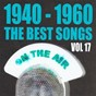 Compilation 1940 - 1960 : the best songs, vol. 17 avec Don Cornell / Arletty / Gloria Lasso / Charles Aznavour, Pierre Roche / Mantovani...