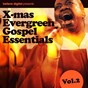 Compilation X-mas evergreen gospel essentials, vol. 2 avec Cheryl Porter / Tommy Eden / The 48 Singin' Factory / Liz Petty / Eden Gospel Choir...
