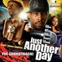 Compilation Just another day soundtrack avec Petey Pablo / Wood Harris, Young Dre the Truth / Young Dre 'The Truth' / Flawless, Ricky Blaze / Jamie Hector, Jimmy Dozier...