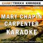 Album Artist karaoke, vol. 275 : sing the songs of mary chapin carpenter, vol. 3 (karaoke in the style of mary chapin carpenter) de Charttraxx Karaoke