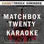 Album Artist karaoke, vol. 270 : sing the songs of matchbox twenty (karaoke in the style of matchbox twenty) de Charttraxx Karaoke