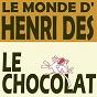 Album Le monde d'henri dès : le chocolat de Henri Dès