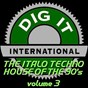 Compilation The italo techno house of the 90's, vol. 3 (best of dig-it international) avec K. Crystal / Whistless Beat / System of Love / S.T.A.B. Paradise / X-Tracks...