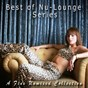 Compilation Best of nu-lounge series (an unmixed collection) avec Max Gueli / Dishop / Nuvex / Adept / Ruben Zurita, Mr Rub...