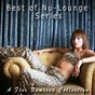 Compilation Best of nu-lounge series (an unmixed collection) avec Ricardo Medina / Max Gueli / Dishop / Nuvex / Adept...