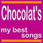 Album Chocolat's : my best songs de Chocolat'S