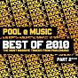 Compilation Pool e music:  best of 2010 (part 2) avec Addict DJS, Katherine Ellis / Roger Sanchez, Far East Movement / DJ Irwan / Arias, Nael / Tristan Garner...