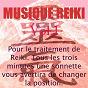 Album Musique reiki, vol. 1 (pour le traitement de reiki. tous les trois minutes une sonnette vous avertira de changer la position) de Musique Reiki