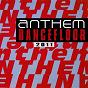 Compilation Anthem dancefloor 2011 avec Matt Myer, Southside Rockers / Chris Montana, King Richard / Markanera / The Chris Montana Project / Danny S...