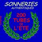 Compilation Sonneries authentiques - 200 tubes de l'été avec Jamblan / Andrex / Françis Lemarque / Lina Margy Création Michèle Dorian / Fernandel...