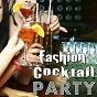 Compilation Fashion cocktail party (chillout compilation) avec Mariano DI Monte / Simone Geravini / Luca Brunetti / Raniero Gaspari / Raffaele Rinciari, Marco Giovanni Nista...