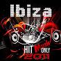 Compilation Ibiza hit music only 2011 avec Hijackman, Vitorio / Jim X Prods / DJ Shevtsov / Alain Bertoni / Seight...